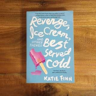 Revenge, Ice Cream and other things best served cold by Katie Finn