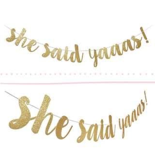 She Said Yaaas (Yes) Gold Glitter Banner