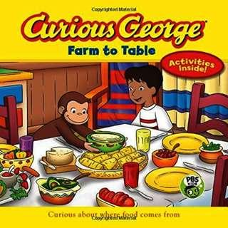 @(Brand New) Curious George Farm to Table  [Paperback]  [CGTV] By: REY M AND H.A.       For Ages: 4 - 7 years old