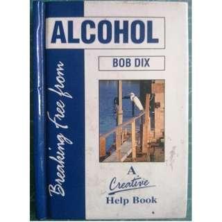 Break Free From ALCOHOL - Bob Dix (Hardcover, Self Help)