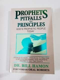 Prophets, Pitfalls and Principles: God's Prophetic People Today  By Bill Hamon