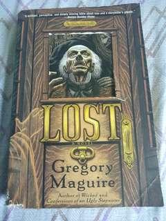 LOST (a novel) by GREGORY MAGUIRE