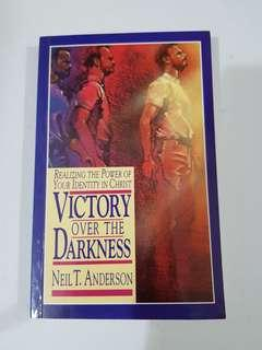 Victory Over the Darkness: Realize the Power of Your Identity in Christ by Dr Neil T Anderson