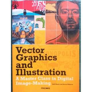 Vector Graphics and Illustration: A Master Class in Digital Image-Making (Arts & Photography > Graphic Design > Commercial > Illustration)