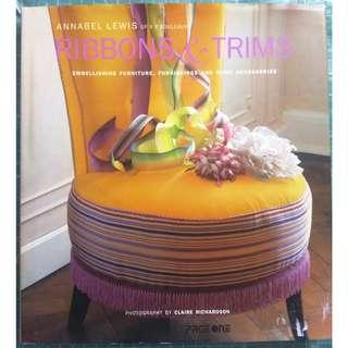 Ribbons & Trims: Embellishing Furniture, Furnishings and Home Accessories Hardcover by Annabel Lewis  -  Interior Decorating