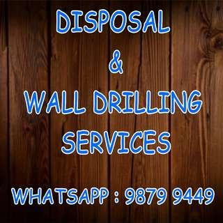 Dismantle , disposal & Wall drilling services