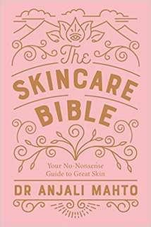 The Skincare Bible: Your No-Nonsense Guide to Great Skin by Anjali Mahto (ebook)