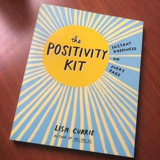 The Positivity Kit : Instant Happiness on Every Page by Lisa Currie