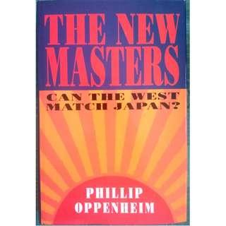 The new masters : can the West match Japan? by Phillip Oppenheim (Hardcover) Business
