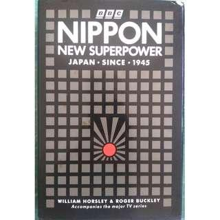 Nippon: New Superpower Japan Since 1945  by William Horsley  Business & Finance