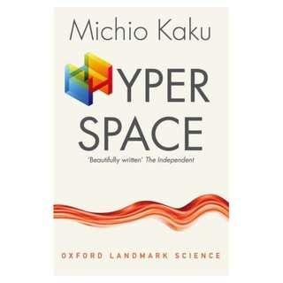 🚚 Hyperspace: A Scientific Odyssey through Parallel Universes, Time Warps, and the Tenth Dimension