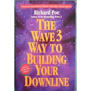The WAVE 3 Way to Building Your Downline  by Richard Poe (Business)