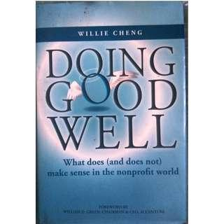Doing Good Well: What Does (and Does Not) Make Sense in the Nonprofit World Hardcover  by Willie Cheng ( Small Business & Entrepreneurship > Nonprofit Organizations & Charities)