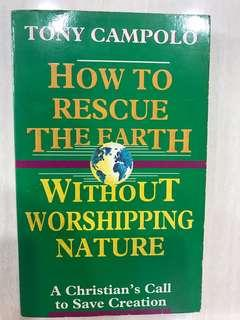How To Rescue The Earth Without Worshipping Nature - Tony Campolo