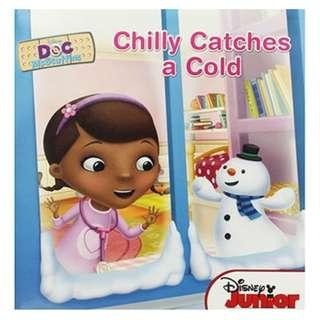 (Brand New) Doc McStuffins Chilly Catches a Cold  [Paperback]  By: Sheila Sweeny Higginson, Character Building Studio (Illustrator), Disney Storybook Artists (Illustrator)    For Ages: 4 - 6 years old