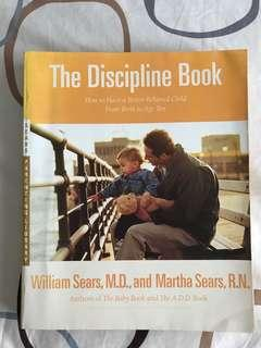 The Discipline Book: How to Have a Better-Behaved Child From Birth to Age Ten by William Sears & Martha Sears