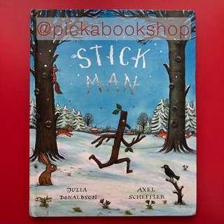 [Hardcover] Stick Man - Julia Donaldson  (Author), Axel Scheffler (Illustrator) - Preloved