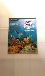 Primary 5& 6 - My pals science Text Book  - Interactions