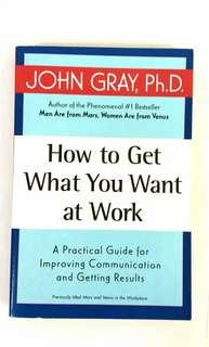 How to Get What You Want at Work