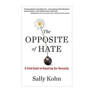 [Ebook] The Opposite of Hate: A Field Guide to Repairing Our Humanity by Sally Kohn