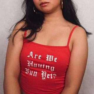 Are we having fun yet red cami top