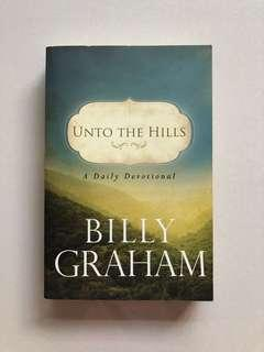 Unto The Hills : A Daily Devotional [Billy Graham]