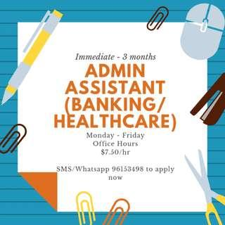 Looking for: 5x Admin Assistants || Immediate - 3 months (Banking/Healthcare)