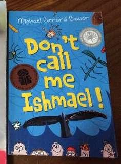 Don't call me Ishmael by Michael Gerrard Butler Bauer - year 9 English novel