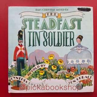 Steadfast Tin Soldier - Hans Christian Andersen / Retold by Cynthia Rylant
