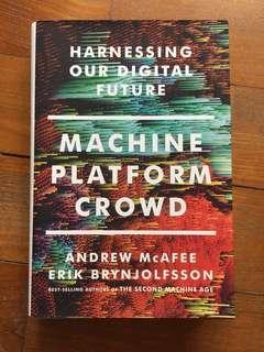 Machine Platform Crowd - Harnessing our digital future - Andrew Mcafee