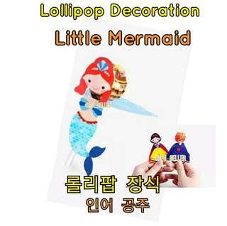 "$12/6pcs Lollipop decoration cards ""Little Mermaid""  candy Cartoon gift wrap棒棒糖""小魚仙""造型包裝"