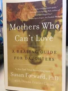 Mothers who can't love: a healing guide for daughters by Susan forward