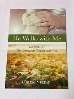 He Walks with Me: Devotions for Your Caregiving Journey with God by Our Daily Bread