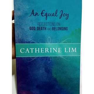An Equal Joy: Reflections on God, Death and Belonging (by Catherine Lim)