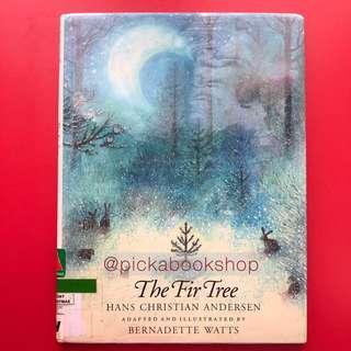 [Rare] The Fir Tree - Hans Christian Andersen /  Bernadette Watts (Preloved)