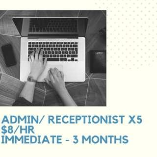 Looking for 20x Admin/Receptionists *Immediate - 3 months*