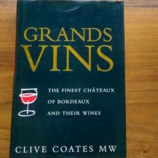 Finest Bordeaux Wines. Grand Vins Award-winning Authoritative Book By Clive Coates M. V. Good Condition Hard Cover 800+ Pages. For The Serious Wine Connoisseur & Collector. Only From The Finest Chateaux Of Bordeaux.