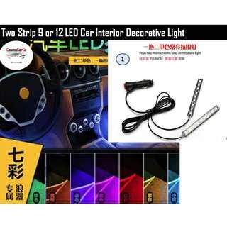 Two Strips Car Interior Decorative LED Lights Socket Input All Colors 9 or 12 LED In Stock