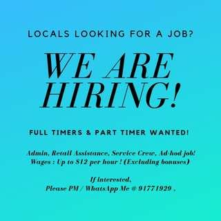 PART TIMERS AND FULL TIMERS WANTED