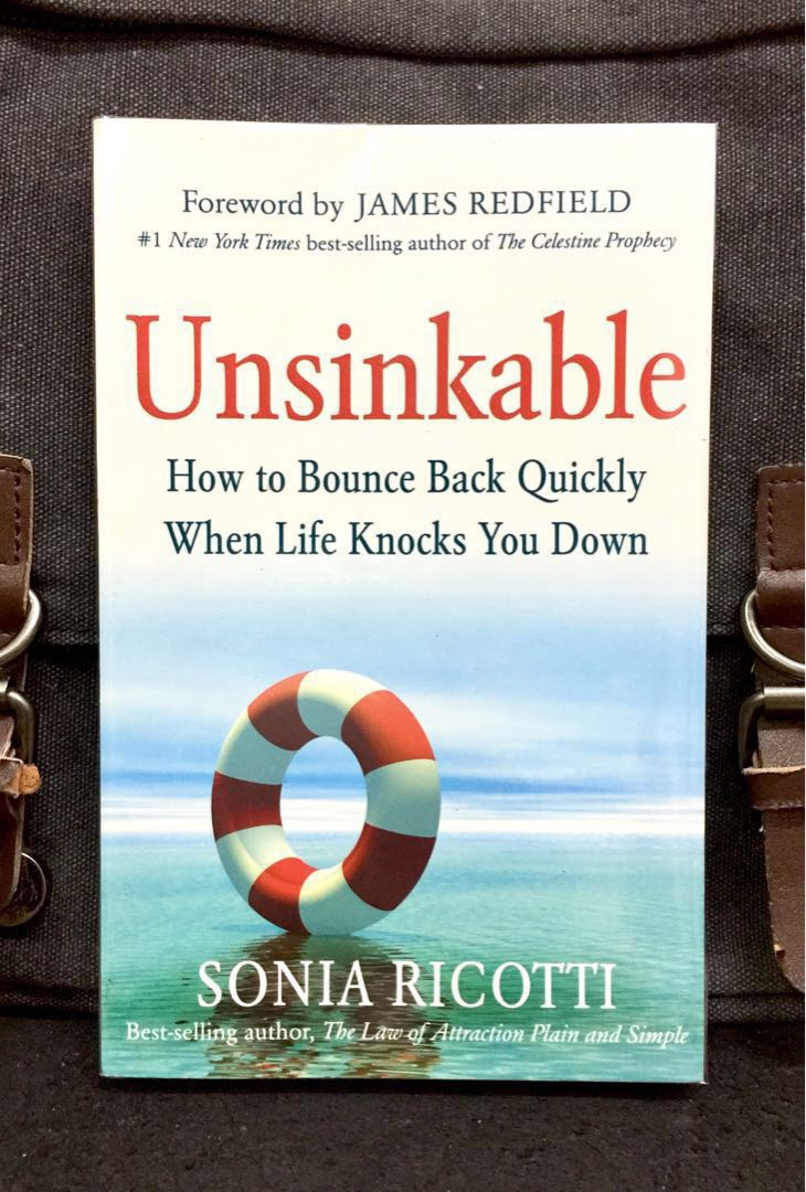 unsinkable how to bounce back quickly when life knocks you down