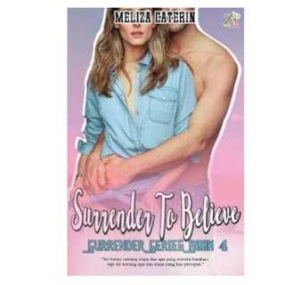 Ebook Surrender To Believe (Surrender Series #4) - Meliza Caterin