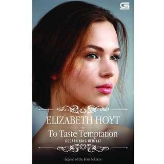Ebook Legend of the Four Soldiers #1 - Godaan yang Memikat (To Taste Temptation) - Elizabeth Hoyt