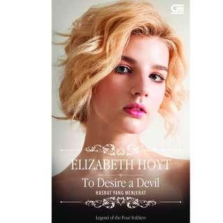 Ebook Legend of the Four Soldiers #4 - Hasrat yang Menjerat (To Desire a Devil) - Elizabeth Hoyt