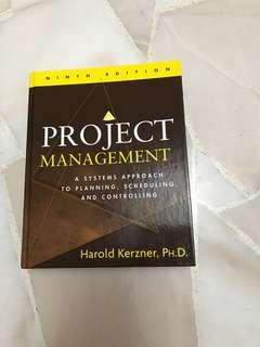 Project Management: Ninth Edition A systems approach to planning, scheduling and controlling. By: Harold Kerzner, PH.D.