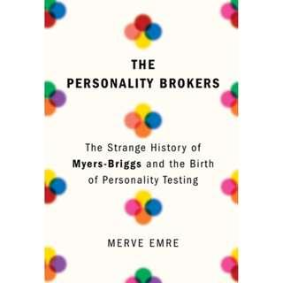 [Ebook] The Personality Brokers: The Strange History of Myers-Briggs and the Birth of Personality Testing by Merve Emre