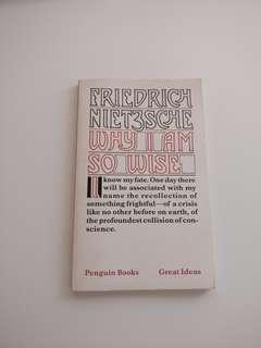 Why I Am So Wise - Friedrich Nietzsche
