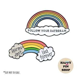 """[AVAIL] Quotes On A Rainbow Enamel Pins - """"Follow Your Daydream"""", """"Storms Don't Last Forever"""""""