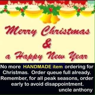 🎄No more HANDMADE item orders, can be accepted; order-queue is full. Ready-made item order still welcome [uncle anthony]