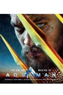 The Art and Making of Aquaman( DC/Justice League)