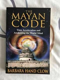 The Mayan Code: Time Acceleration and Awakening the World Mind by Barbara Hand Clow
